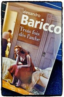 Baricco_trois fois l'aube